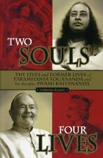 TWO SOULS FOUR LIVES LIVES AND FORMER LIVES OF PARAMHANSA By Catherine NEW