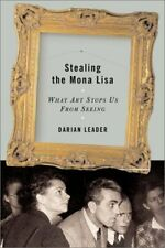 STEALING MONA LISA WHAT ART STOPS US FROM SEEING By Darian Leader - NEW