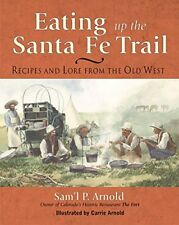 EATING UP SANTA FE TRAIL RECIPES AND LORE FROM OLD WEST By Samuel P. Arnold *VG*