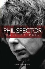 PHIL SPECTOR: WALL OF PAIN - UPDATED EDITION By Dave Thompson **Mint Condition**