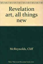 REVELATION ART: ALL THINGS NEW By Cliff Mcreynolds **Mint Condition**
