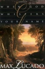 WHEN GOD WHISPERS YOUR NAME By Max Lucado **BRAND NEW**