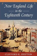 NEW ENGLAND LIFE IN 18TH CENTURY (SIBLEY'S HARVARD GRADUATES) By Clifford VG