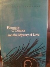 FLANNERY O'CONNOR AND MYSTERY OF LOVE By Richard Giannone - Hardcover **Mint**