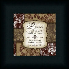 Love is What Makes The Ride Worthwhile by Jennifer Pugh Sign 6x6 Framed Art