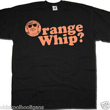 ORANGE WHIP T SHIRT - A TRIBUTE TO THE BLUES BROTHERS CULT MOVIE TASTIC!