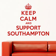 Keep Calm And Support Southampton - Wall Sticker Art Decal Vinyl Quote
