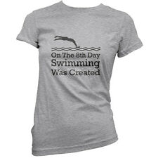 On The 8th Day Swimming Was Created - Womens / Ladies T-Shirt - Swim - Swimmer