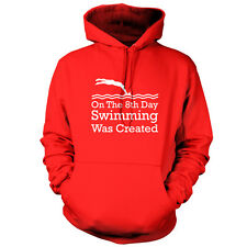 On The 8th Day Swimming Was Created - Unisex Hoodie - 9 Colours - Swim - Swimmer