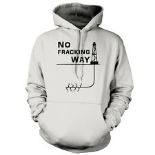 No Fracking Way - Unisex Hoodie / Hooded Top - Gas - Shale - 9 Colours
