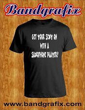 Get Your Sexy On With A Saxophone Player - Funny T-Shirt- Black, For Musicians