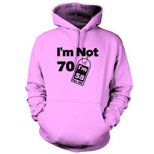 I'm Not 70 I'm 58 Plus VAT - Unisex Hoodie - 9 Colours - 70th Birthday - Present
