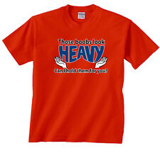 Those Boobs Look Heavy Can I Hold Them For You Funny Shirt