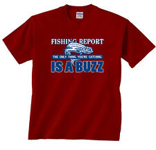 Fishing Report The Only Thing You're Catching Is A Buzz T-Shirt