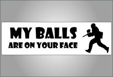Funny paint ball bumper sticker - My balls on your face - vinyl / magnet / cling