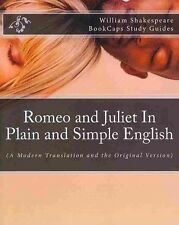 NEW Romeo and Juliet in Plain and Simple English: (A Modern Translation and the