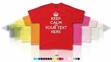 KEEP CALM CARRY ON Custom T-shirt-CHOOSE OWN TEXT-Personalise-Kid's/Men's/Ladies