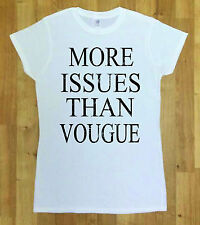 More Issues Than Vogue T Shirt Celfie Top Hipster Swag Dope Wasted Tumblr Slogan