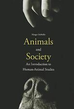 Animals and Society : An Introduction to Human-Animal Studies by Margo...
