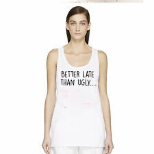 CHARLOTTE CROSBY STYLE SLOGAN VEST BETTER LATE THAN UGLY WOMEN'S FUN T-SHIRT TOP