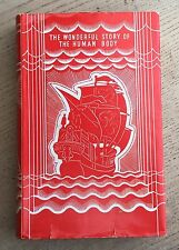 The Wonderful Story of the Human Body by Odhams Press 1938 1st Edition