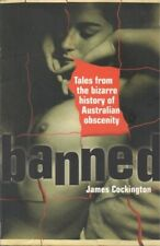 Banned: Tales from the Bizarre History of Australian Obscenity #BN13783