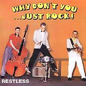 Restless - Why Don't You...Just Rock! CDR (neo-rockabilly)