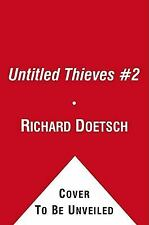The Thieves of Legend: A Thriller, Doetsch, Richard, Good Condition, Book