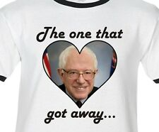 BERNIE SANDERS LOVE - THE ONE THAT GOT AWAY - Premium SOFT  T-shirt/ringer/tank