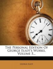 The Personal Edition of George Eliot's Works, Volume 5... by George Eliot