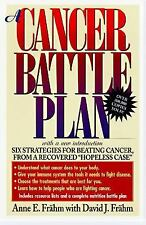 A Cancer Battle Plan : Six Strategies for Beating Cancer from a Recovered...