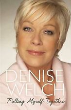 Denise Welch Pulling Myself Together Signed by Author 1st Edition As New Book