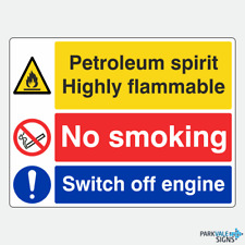 Petroleum Spirit Highly Flammable / No Smoking / Switch Off Engine Signs