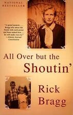 All over but the Shoutin' by Rick Bragg (1998, Paperback)