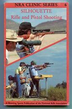 Silhouette Rifle and Pistol Shooting (NRA Clinic Series Volume 6) 1987 firearms