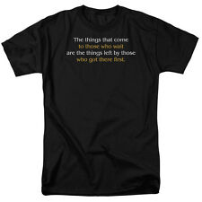 GOOD THINGS GO TO THOSE WHO GOT HERE FIRST Humorous Adult T-Shirt All Sizes