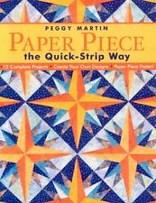 Paper Piece the Quick-Strip Way : 12 Complete Projects, Create Your Own Designs,