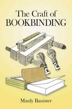 THE CRAFT OF BOOKBINDING - BANISTER, MANLY - NEW PAPERBACK BOOK