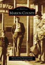 MARION COUNTY - MARION COUNTY HISTORICAL SOCIETY/ CARRUTH, BARBARA WOOLBRIGHT -