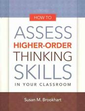HOW TO ASSESS HIGHER-ORDER THINKING SKILLS IN YOUR CLASSROOM - NEW PAPERBACK BOO
