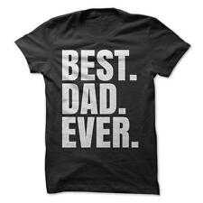Best Dad Ever - Funny T-Shirt Short Sleeve 100% Cotton Father Son Daughter Humor
