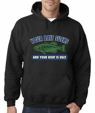 Hot Hoodie Your Bait Sucks And Boat Is Ugly Fishing
