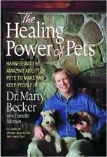 The Healing Power of Pets : Harnessing the Amazing Ability of Pets to Make and K
