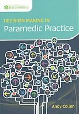 DECISION MAKING IN PARAMEDIC PRACTICE - NEW BOOK