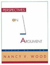 Perspectives on Argument by Nancy V. Wood (2007, Paperback, 5th edition)