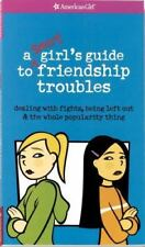 A Smart Girl's Guide to Friendship Troubles : Dealing with Fights, Being Left Ou