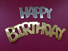 25 DIECUT SILVER OR GOLD HAPPY BIRTHDAY CARD MAKING SCRAPBOOKING EMBELLISHMENTS