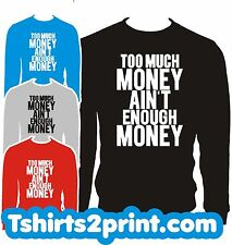 TOO MUCH MONEY Sweatshirt CREWNECK Rick Ross MEEK MILL YMCMB DRAKE TAYLOR GANG