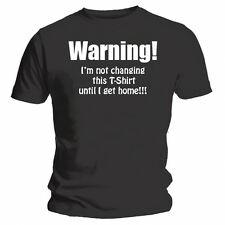 Not Changing This T-Shirt Until I Get Home - NEW Funny Festival T-Shirt - Black