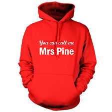 You Can Call Me Mrs Pine - Unisex Hoodie -9 Colours- Movie - Gift - Hood